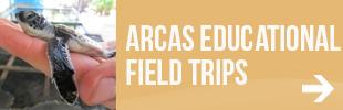 ARCAS Educational Field Trips